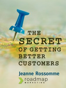 Secret of Getting Better Customers